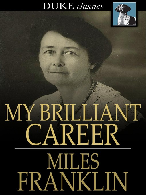 Title details for My Brilliant Career by Miles Franklin - Available