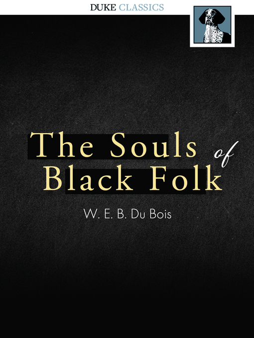 Title details for The Souls of Black Folk by W. E. B. Du Bois - Available