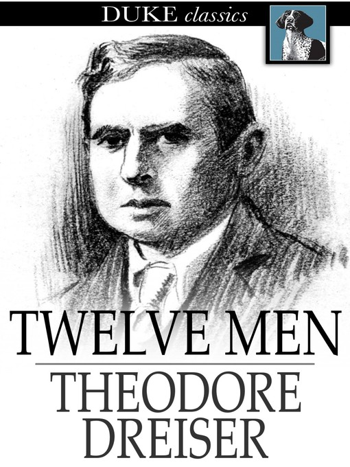 Title details for Twelve Men by Theodore Dreiser - Wait list