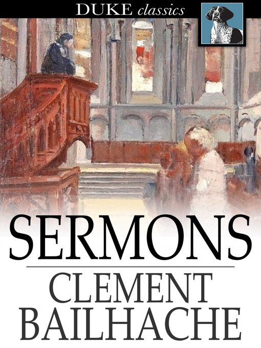 Sermons : Selected from the Papers of the Late Rev. Clement Bailhache