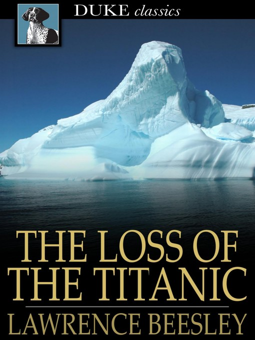 Title details for The Loss of the Titanic by Lawrence Beesley - Wait list