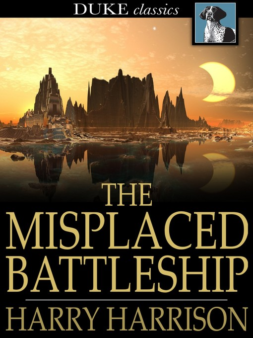Title details for The Misplaced Battleship by Harry Harrison - Available