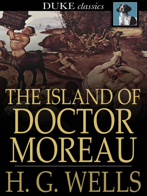 Title details for The Island of Doctor Moreau by H. G. Wells - Wait list