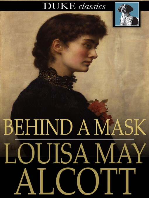 Title details for Behind a Mask by Louisa May Alcott - Available