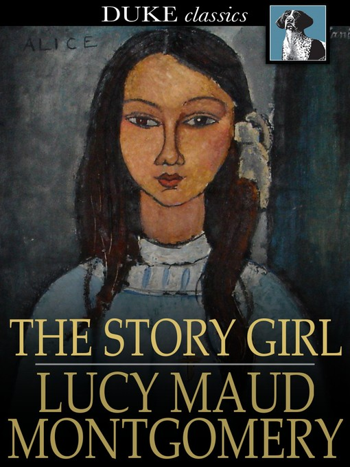 Title details for The Story Girl by L. M. Montgomery - Available