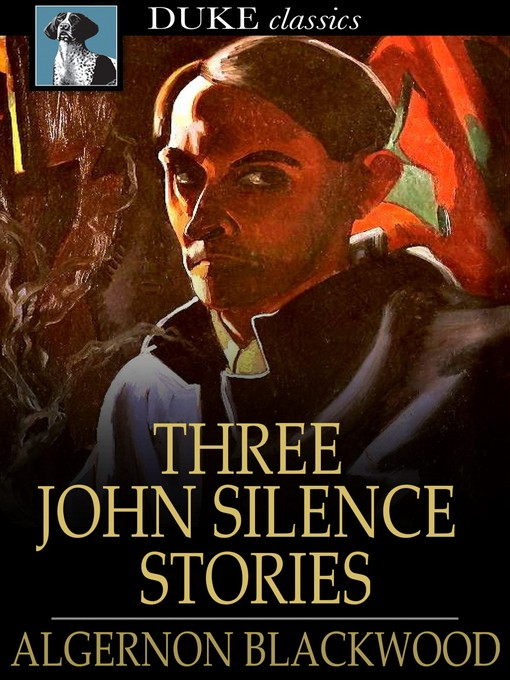 Title details for Three John Silence Stories by Algernon Blackwood - Available