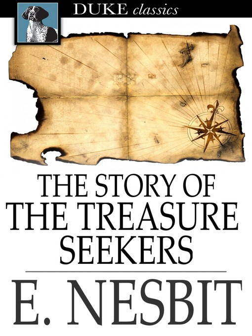 Title details for The Story of the Treasure Seekers by E. Nesbit - Wait list