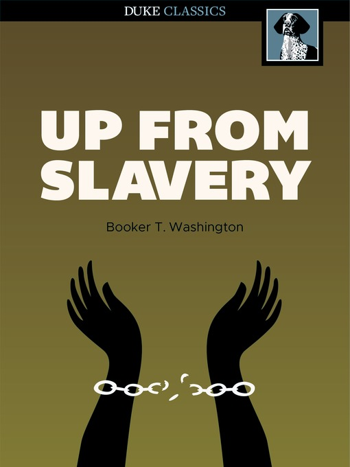 booker t washingtons up from slavery Comprehensive study guide for up from slavery by booker t washington full summary, chapter analysis, character descriptions & more.