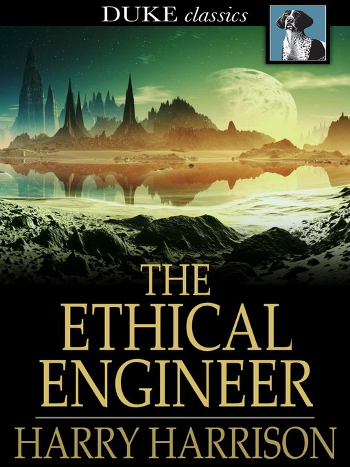 Title details for The Ethical Engineer by Harry Harrison - Available