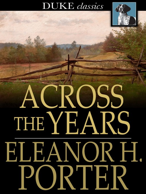 Title details for Across the Years by Eleanor H. Porter - Available