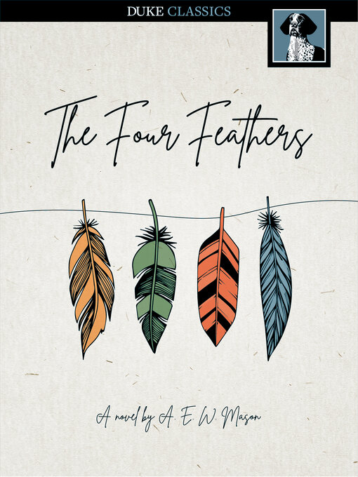 Title details for The Four Feathers by A. E. W. Mason - Available