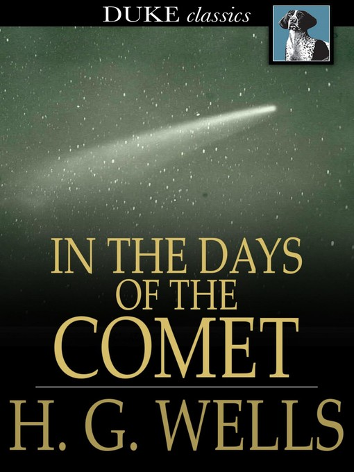 Title details for In the Days of the Comet by H. G. Wells - Wait list