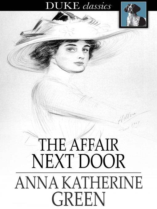 Title details for The Affair Next Door by Anna Katherine Green - Wait list