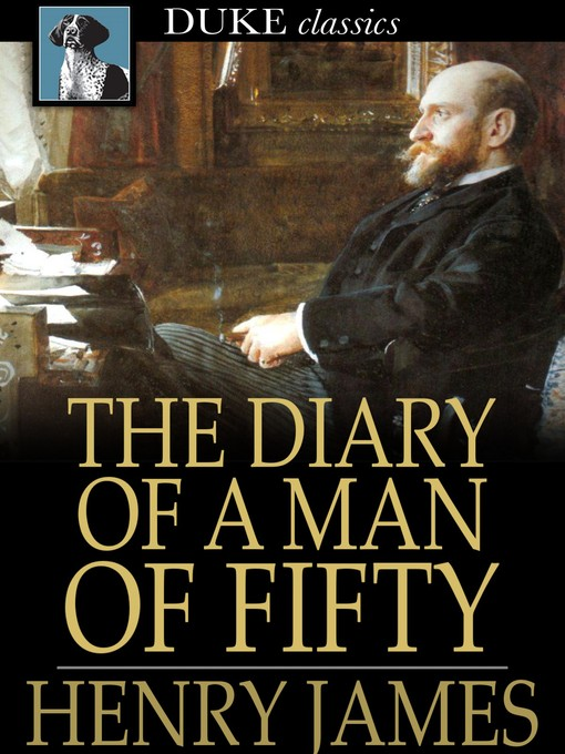 Title details for The Diary of a Man of Fifty by Henry James - Available