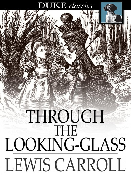 Title details for Through the Looking-Glass: And What Alice Found There by Lewis Carroll - Available