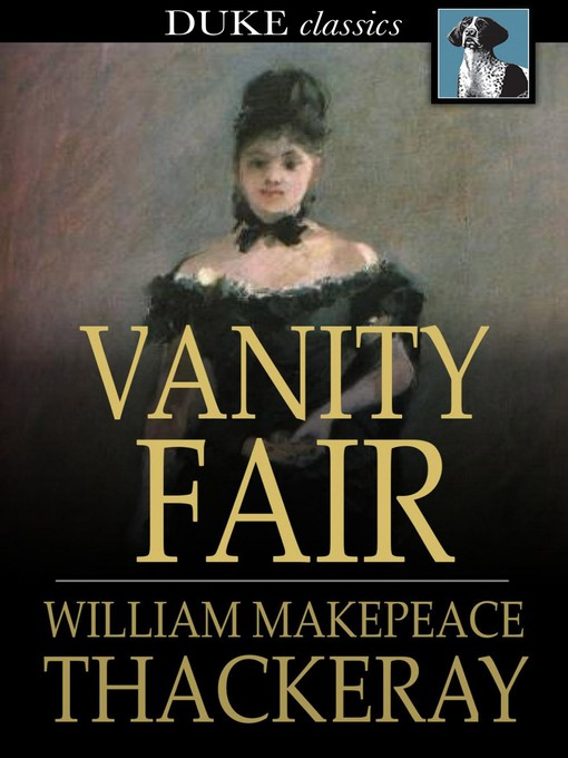Title details for Vanity Fair by William Makepeace Thackeray - Available
