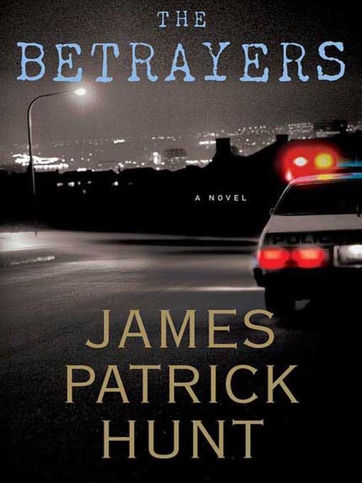 Title details for The Betrayers by James Patrick Hunt - Available