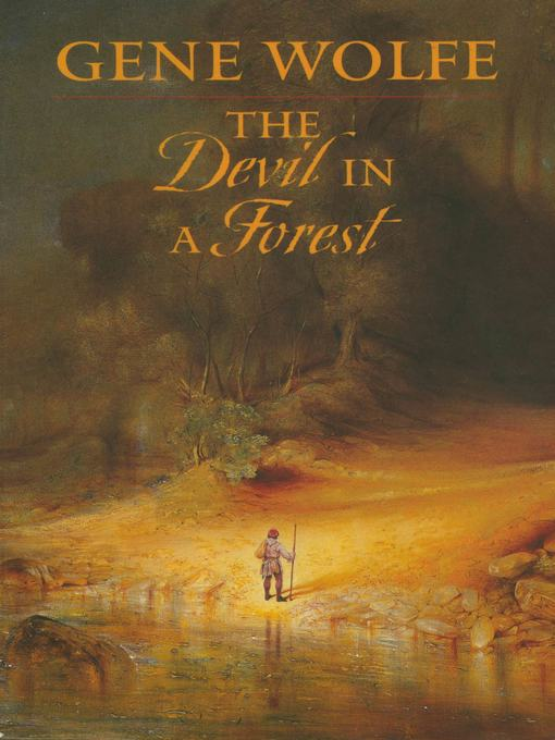 Title details for The Devil In a Forest by Gene Wolfe - Available