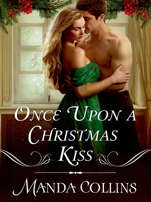 Title details for Once Upon a Christmas Kiss by Manda Collins - Available