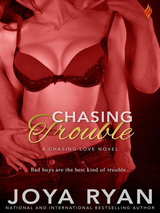 Title details for Chasing Trouble by Joya Ryan - Wait list