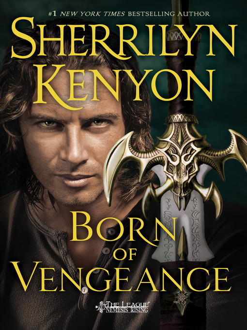 Title details for Born of Vengeance by Sherrilyn Kenyon - Available