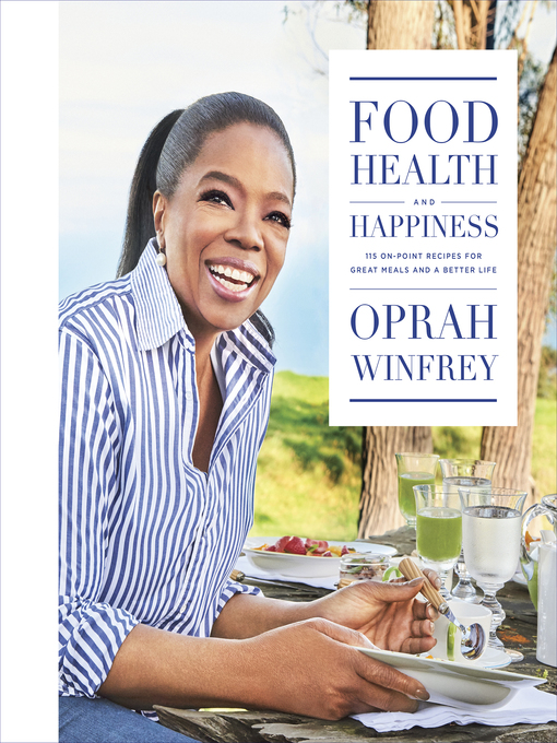 Title details for Food, Health, and Happiness by Oprah Winfrey - Wait list