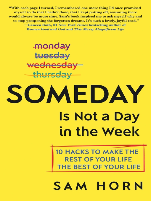 Title details for Someday Is Not a Day in the Week by Sam Horn - Wait list