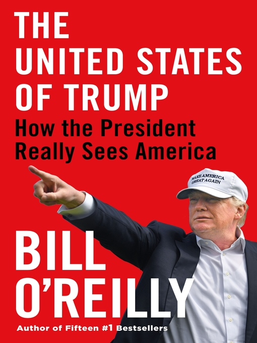 Title details for The United States of Trump by Bill O'Reilly - Wait list