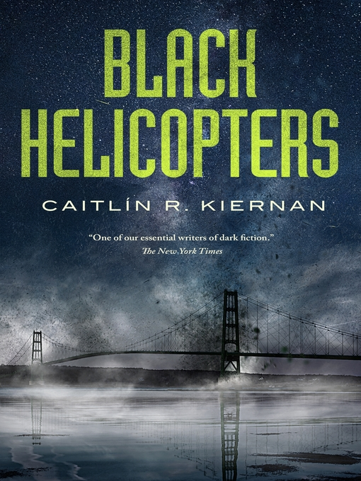 Title details for Black Helicopters by Caitlin R. Kiernan - Available