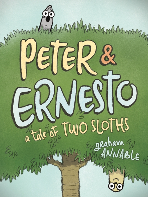 Peter & Ernesto: A Tale of Two Sloths Peter & Ernesto Series, Book 1