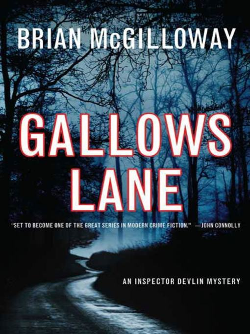 Title details for Gallows Lane by Brian McGilloway - Available