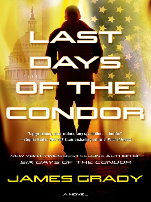 Title details for Last Days of the Condor by James Grady - Available
