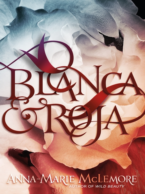 Title details for Blanca & Roja by Anna-Marie McLemore - Available