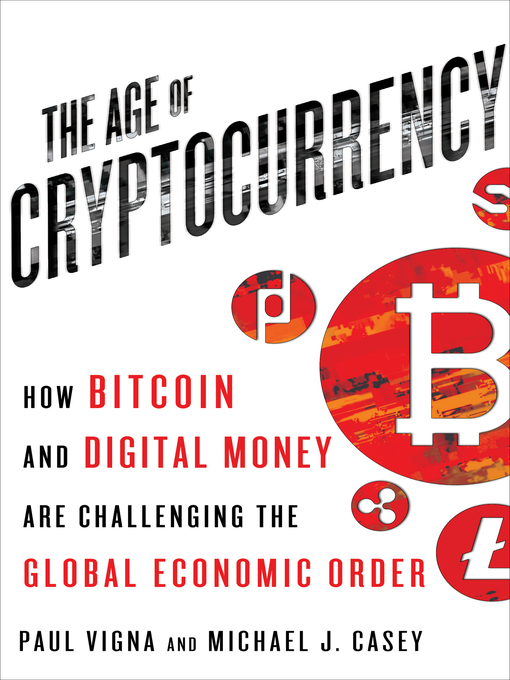 Title details for The Age of Cryptocurrency by Paul Vigna - Available