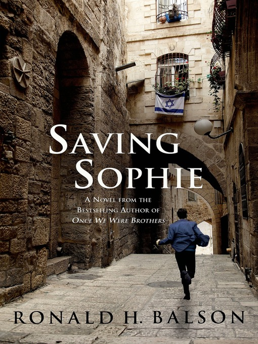 Title details for Saving Sophie--A Novel by Ronald H. Balson - Wait list