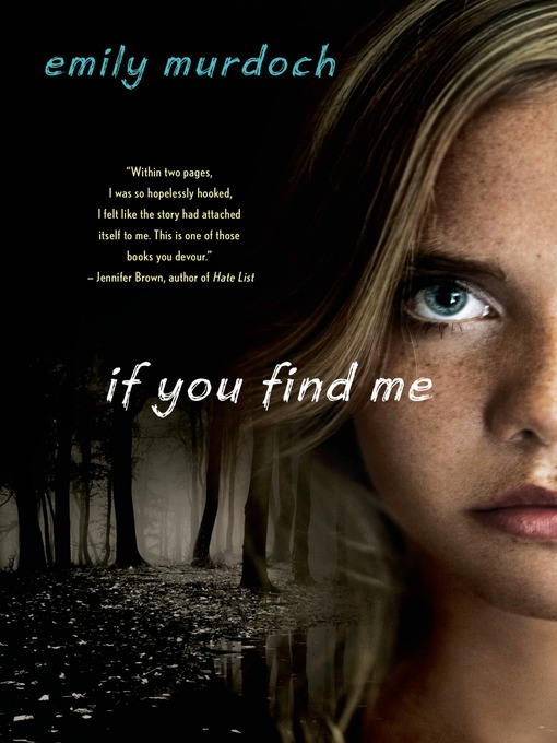 Title details for If You Find Me by Emily Murdoch - Wait list