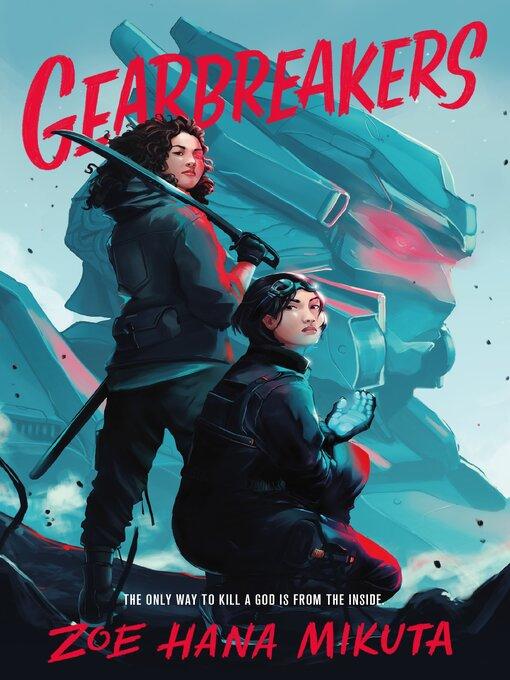 Title details for Gearbreakers by Zoe Hana Mikuta - Wait list
