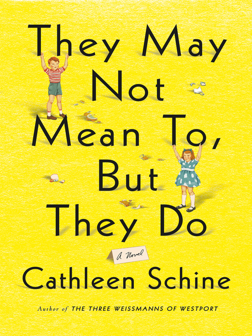 Title details for They May Not Mean To, But They Do by Cathleen Schine - Available