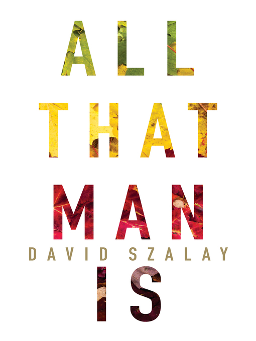 Title details for All That Man Is by David Szalay - Available