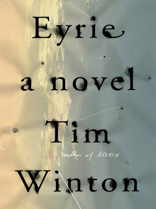 Title details for Eyrie by Tim Winton - Available