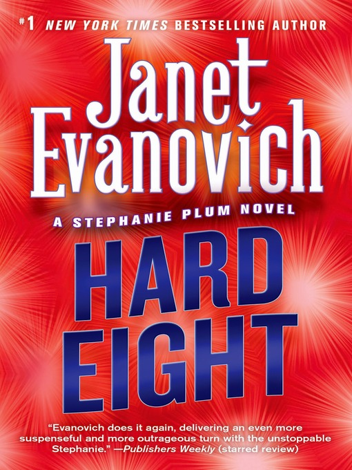 Title details for Hard Eight by Janet Evanovich - Available