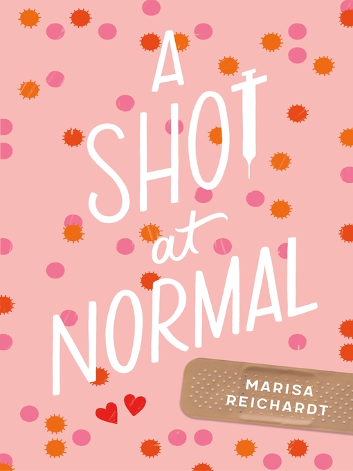 Title details for A Shot at Normal by Marisa Reichardt - Available