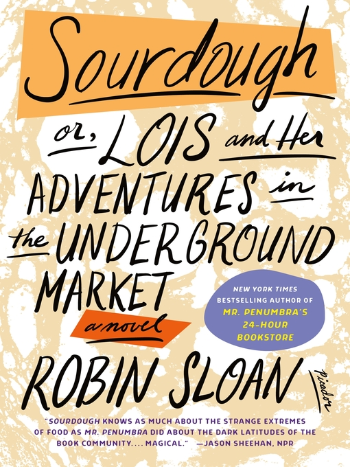 Title details for Sourdough by Robin Sloan - Wait list