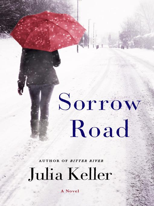 Title details for Sorrow Road by Julia Keller - Wait list