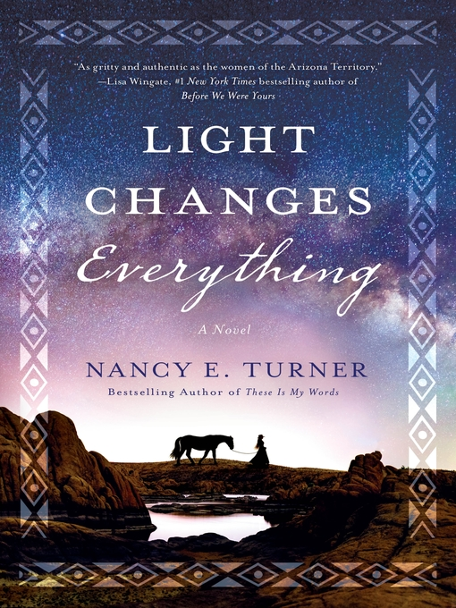 Title details for Light Changes Everything by Nancy E. Turner - Available