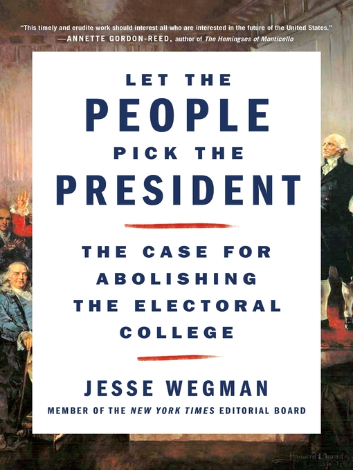 Title details for Let the People Pick the President by Jesse Wegman - Wait list