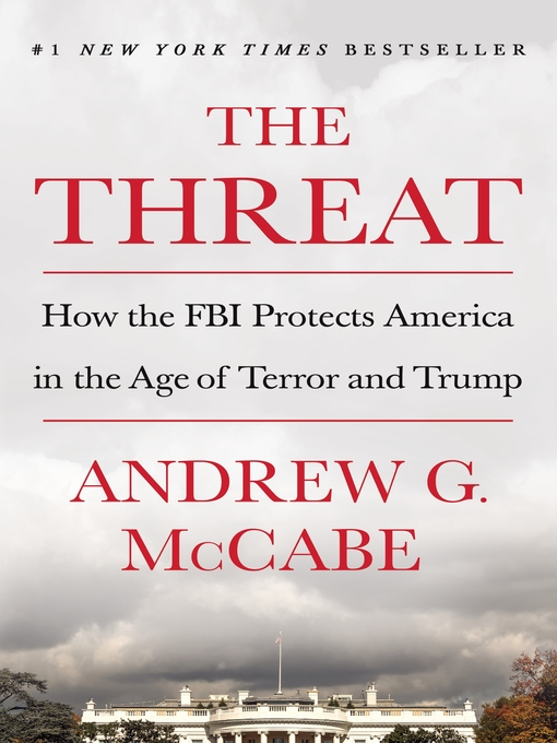 Title details for The Threat by Andrew G. McCabe - Available