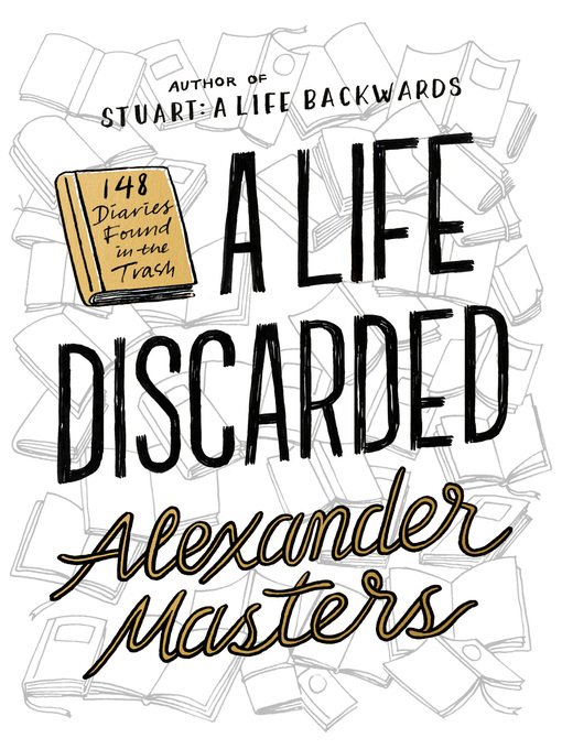 Title details for A Life Discarded by Alexander Masters - Wait list