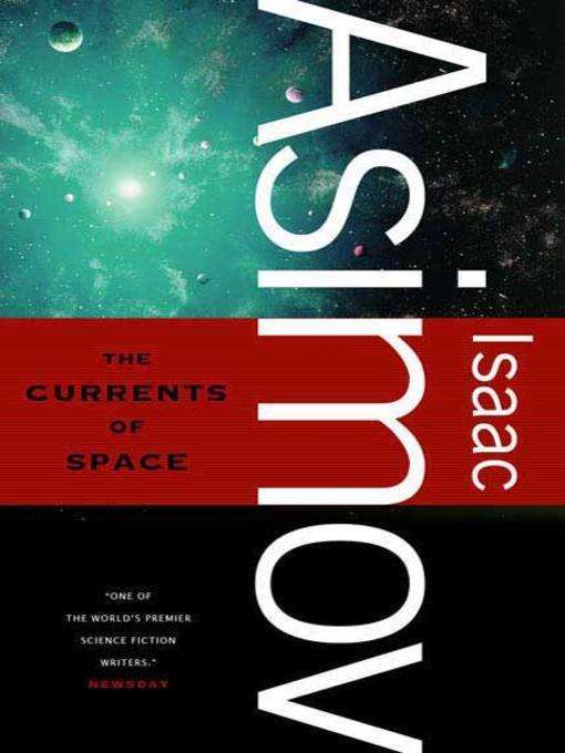 Title details for The Currents of Space by Isaac Asimov - Available