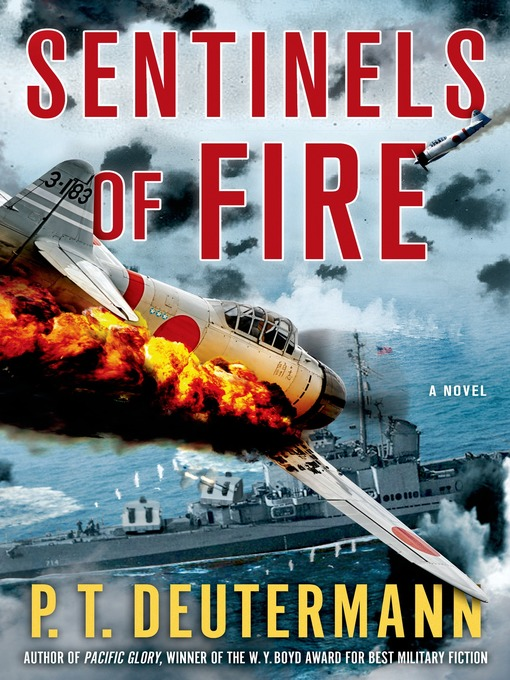 Title details for Sentinels of Fire by P. T. Deutermann - Available